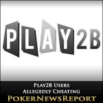 Play2B Users Allegedly Cheating