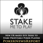 New UK-based Site Seeks to Stake Profitable Poker Players