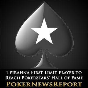 TPirahna is First Limit Player Ever to Make PokerStars' Hall of Fame
