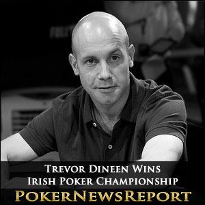 Dineen Pulls Off Last-to-First Shock to Win Irish Poker Championship