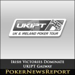 Irish Victories Dominate UKIPT Galway
