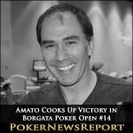 Amato Cooks Up Victory in Borgata Poker Open #14