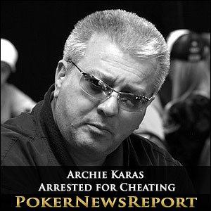 Archi Karas Arrested for Cheating