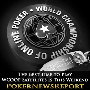 The Best Time to Play WCOOP Satellites is This Weekend