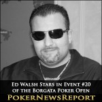 Ed Walsh Stars in Event #20 of the Borgata Poker Open