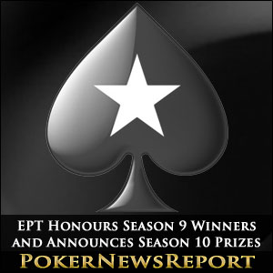 EPT Honours Season 9 Winners and Announces Season 10 Prizes