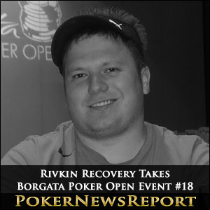 Rivkin Recovery Takes Borgata Poker Open Event #18