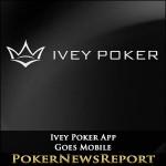 Ivey Poker App Goes Mobile