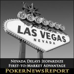 Nevada Delays Jeopardize First-to-Market Advantage
