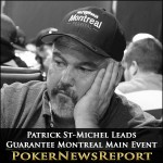 Patrick St-Michel Leads Guarantee Montreal Main Event