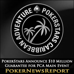 PokerStars Announce $10 Million Guarantee for PCA Main Event