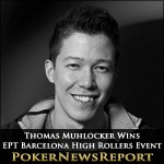 Thomas Muhlocker Flattens EPT Barcelona High Rollers Event
