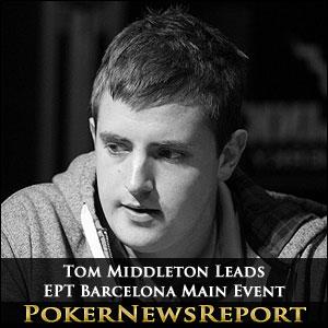 Tom Middleton Leads EPT Barcelona