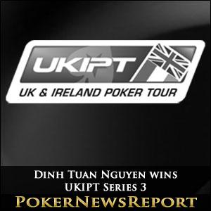Dinh Tuan Nguyen wins UKIPT Series 3