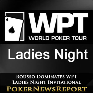 Rousso Dominates WPT Ladies Night Invitational