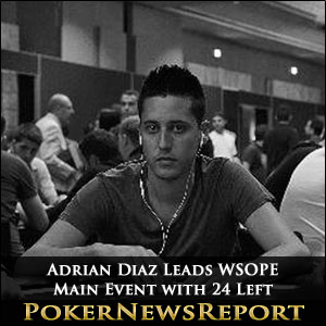 Adrian Diaz Leads WSOPE Main Event with 24 Left