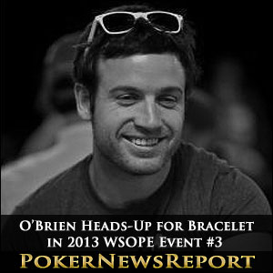 O'Brien Heads-Up for Bracelet in 2013 WSOPE Event #3