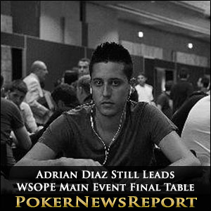 Adrian Diaz Still Leads WSOPE Main Event Final Table