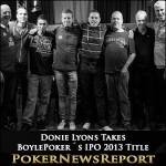 Donie Lyons Takes BoylePoker´s IPO 2013 Title