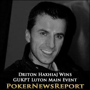 Driton Haxhiaj Wins GUKPT Luton Main Event