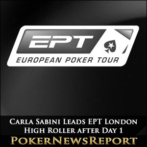 Carla Sabini Leads EPT London High Roller after Day 1