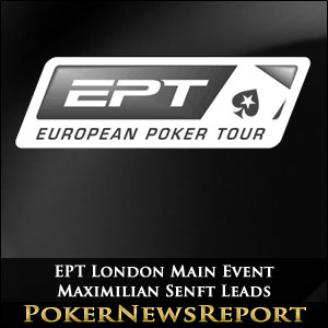EPT London Main Event Maximilian Senft Leads