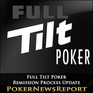 Full Tilt Poker Remission Process Update