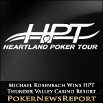 HPT Thunder Valley Casino Resort Title Goes to Rosenbach