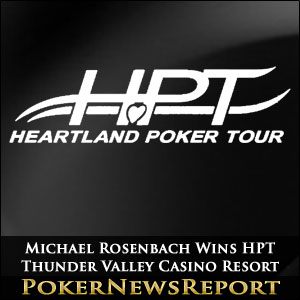 Michael Rosenbach Wins HPT Thunder Valley Casino Resort