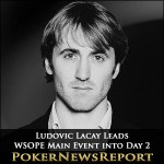 Ludovic Lacay Leads WSOPE Main Event into Day 2