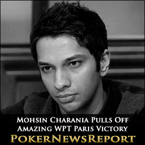 Mohsin Charania Pulls Off Amazing WPT Paris Victory
