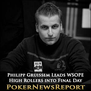 Philipp Gruissem Leads WSOPE High Rollers into Final Day