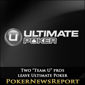 "Two ""Team U"" pros leave Ultimate Poker"