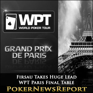 Firsau Takes Huge Lead WPT Paris Final Table