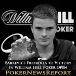 Barkevics Freerolls to Victory in William Hill Poker Open