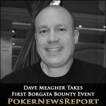 Dave Meagher Takes First Borgata Bounty Event
