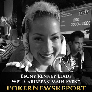 Ebony Kenney Leads WPT Caribbean Main Event