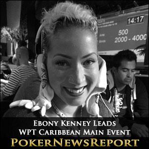 Ebony Kenney Leads Field in WPT Caribbean Main Event
