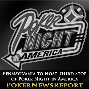 Pennsylvania to Host Third Stop of Poker Night in America