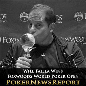 Will Failla Wins Foxwoods World Poker Open