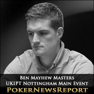 Mayhew Masters UKIPT Nottingham Main Event
