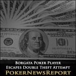 Blimey O Riley! Borgata Poker Player Escapes Double Theft Attempt
