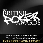 Voting Closes Next Week in the British Poker Awards