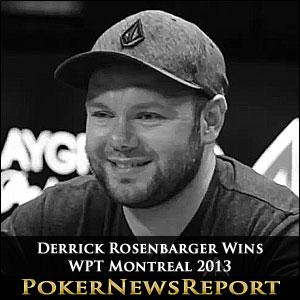 Derrick Rosenbarger Wins WPT Montreal 2013