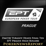 Dmitry Yurasov Heads Final Ten in EPT Prague High Rollers