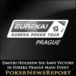 Dmitri Holdeew See-Saws Victory in Eureka Prague Main Event