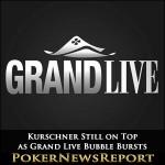 Kurschner Still on Top as Grand Live Bubble Bursts
