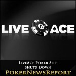 LiveAce Poker Site Shuts Down