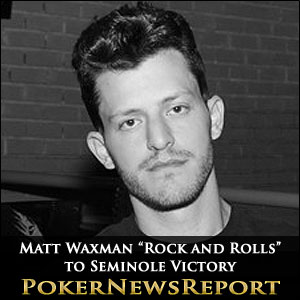 "Matt Waxman ""Rock and Rolls"" to Seminole Victory"