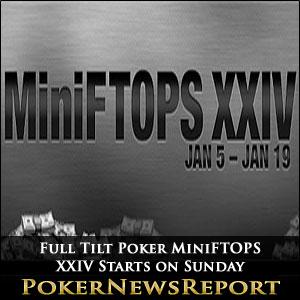Full Tilt Poker MiniFTOPS XXIV Starts on Sunday